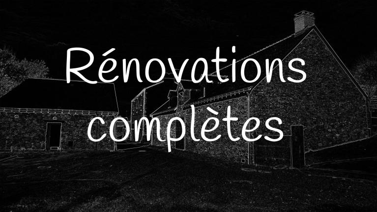 Rénovations completes